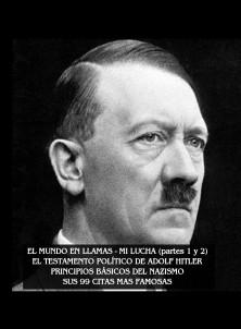 ADOLF HITLER, EL MUNDO EN LLAMAS - MI LUCHA (MEIN KAMPF)