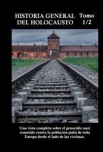 HISTORIA GENERAL DEL HOLOCAUSTO (1/2)