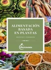 Libro Alimentación a Base de Plantas: Recetas y Consejos, autor Janeth Santiago Ríos