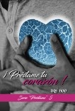Préstame tu corazón: Serie Préstame 5