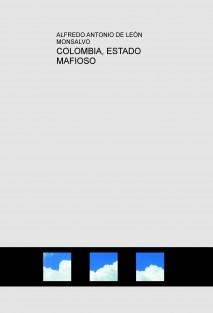 COLOMBIA, ESTADO MAFIOSO