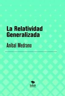 La Relatividad Generalizada
