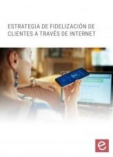 Libro Estrategias de fidelización de clientes a través de internet, autor Editorial Elearning