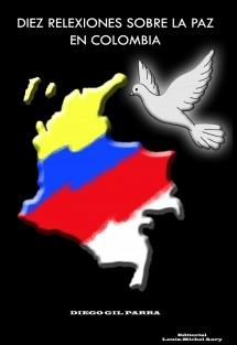 Diez reflexiones sobre la paz en Colombia