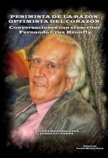 Pesimista de la razón, optimista del corazón: Conversaciones con el escritor Fernando Cruz Kronfly