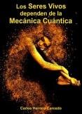 LOS SERES VIVOS DEPENDEN DE LA MECÁNICA CUÁNTICA
