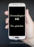 ¿TECNOLOGÍA 5G? NO, GRACIAS
