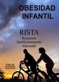 OBESIDAD INFANTIL. RISTA. RESPUESTA INSUFICIENTEMENTE ADECUADA