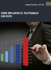 Libro Cómo implantar el teletrabajo con éxito, autor Editorial Elearning