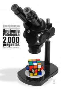 Oposiciones a Técnico Especialista en Anatomía Patológica: 2.000 preguntas de examen tipo test
