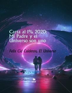 Carta al 1% 2020: Mi Padre y el Universo son uno