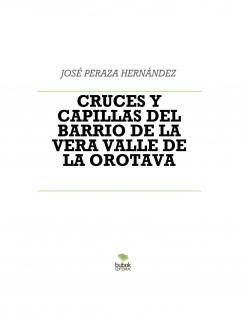 CRUCES Y CAPILLAS DEL BARRIO DE LA VERA VALLE DE LA OROTAVA