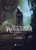 Vientos de Revolución - Primera parte