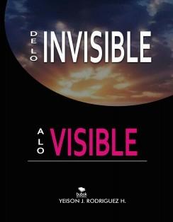 e lo Invisible a lo Visible