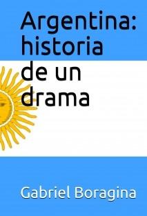 Argentina: historia de un drama