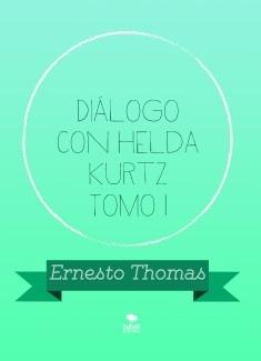 Diálogo con Helda Kurtz Tomo I