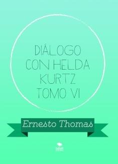 Diálogo con Helda Kurtz Tomo VI