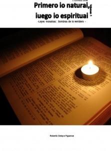 Primero lo natural, luego lo espiritual -Leyes mosaicas: Sombras de lo venidero – Volumen 1