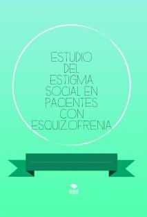 ESTUDIO DEL ESTIGMA SOCIAL EN PACIENTES CON ESQUIZOFRENIA