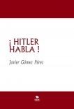 ¡ HITLER HABLA !