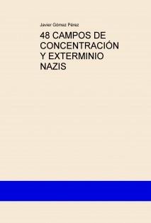 48 CAMPOS DE CONCENTRACIÓN Y EXTERMINIO NAZIS