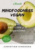 """Mindfoodness Vegan """"Más allá de la Nutrición y el Veganismo"""""""