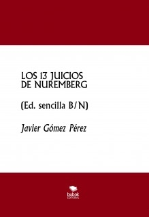 LOS 13 JUICIOS DE NUREMBERG (Edic. sencilla B/N)