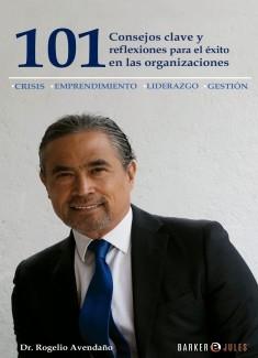 101 Consejos clave y reflexiones para el éxito en las organizaciones
