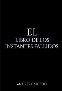 El libro de los Instantes Fallidos