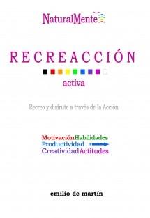 RECREACCIÓN, vol.I Desarrollo Integral NaturalMente