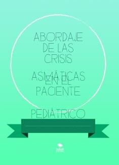 ABORDAJE DE LAS CRISIS ASMÁTICAS EN EL PACIENTE PEDIÁTRICO