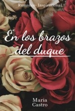 Libro En los brazos del duque, autor María Angélica Castro Cabarcas