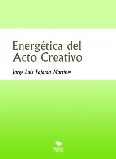 Energética del Acto Creativo
