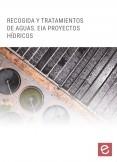 Recogida y tratamiento de aguas. Evaluación de Impacto Ambiental en proyectos hídricos