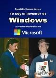 Yo soy el inventor de Windows - La verdad escondida de Microsoft