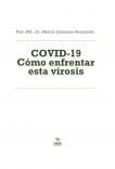 COVID-19 Cómo enfrentar esta virosis
