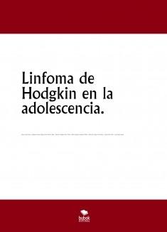 Linfoma de Hodgkin en la adolescencia. Estudio de caso.
