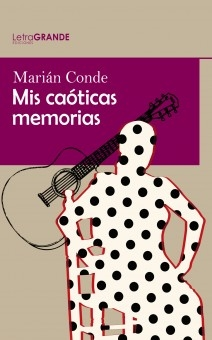 Marián Conde. Mis caóticas memorias. (Edición en letra grande)