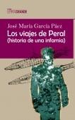 Los viajes de Peral. Historia de una infamia. (Edición en letra grande)