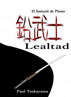 El samurái de plomo: Lealtad