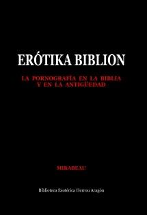 Erótika Biblion. La pornografía en la biblia y en la antigüedad