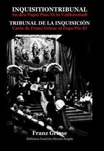 Inquisitiontribunal an den Papst Pius XI in Vatikanstadt - Tribunal de la Inquisición. Carta de Franz Griese al Papa Pío XI (Deutsche - Español)