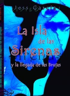 La Isla de las Sirenas y la llegada de las Brujas tomo 3
