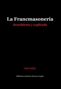 La Francmasonería descubierta y explicada