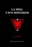 La Misa y sus Misterios. Comparados con el mito solar de los misterios antiguos