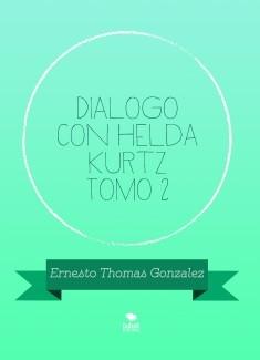 Dialogo con Helda Kurtz Tomo 2