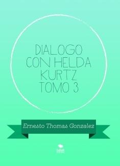 Dialogo con Helda Kurtz Tomo 3