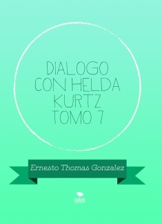 Dialogo con Helda Kurtz Tomo 7