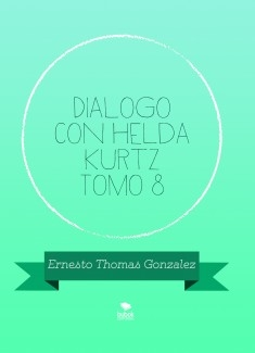 Dialogo con Helda Kurtz Tomo 8