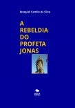 A REBELDIA DO PROFETA JONAS